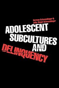 Book Adolescent Subcultures And Delinquency by Herman Schwendinger