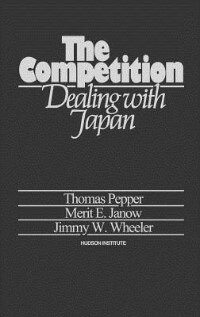 Book The Competition: Dealing with Japan by Thomas Pepper