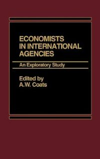 Book Economists in International Agencies: An Exploratory Study by A. W. Coats
