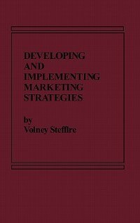 Book Developing And Implementing Marketing Strategies by Volney Stefflre
