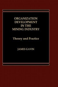Book Organization Development in the Mining Industry: Theory and Practice by James Gavin