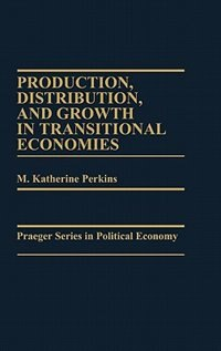 Book Production, Distribution, And Growth In Transitional Economies by M. Katherine Perkins