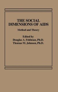 Book The Social Dimensions Of Aids: Method And Theory by Douglas A. Feldman