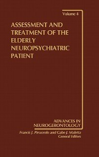 Book Assessment And Treatment Of The Elderly Neuropsychiatric Patient by Gabe J. Maletta