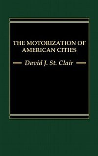Book The Motorization of American Cities by David James St Clair