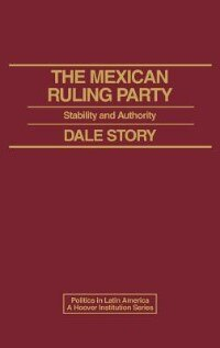 The Mexican Ruling Party: Stability And Authority