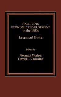 Book Financing Economic Development In The 1980s: Issues And Trends by Norman L. Walzer