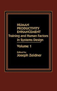 Book Human Productivity Enhancement: Training And Human Factors In Systems Design, Volume I by Joseph Zeidner