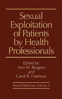 Book Sexual Exploitation of Patients by Health Professionals by Ann W. Burgess