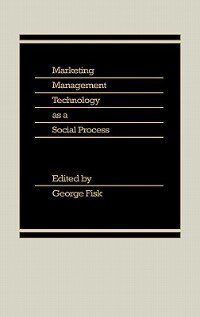 Book Marketing Management Technology As A Social Process by George Fisk