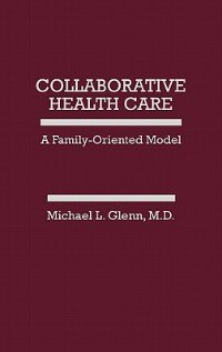 Book Collaborative Health Care: A Family-Oriented Model by Michael L. Glenn