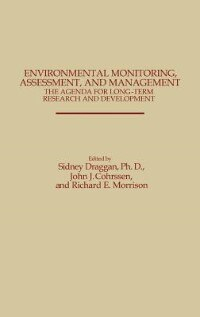 Book Environmental Monitoring, Assessment, And Management: The Agenda For Long-term Research And… by Sidney Draggan