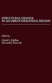 Book Structural Change in an Urban Industrial Region: The Northeastern Ohio Case by David L. McKee