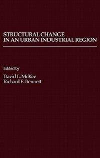 Book Structural Change in an Urban Industrial Region: The Northeastern Ohio Case by David L. McKee