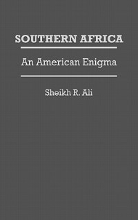Book Southern Africa: An American Enigma by Sheikh Rustum Ali
