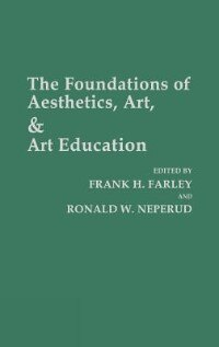 Book The Foundations Of Aesthetics, Art, And Art Education by Frank H. Farley