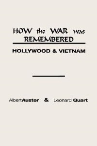 Book How The War Was Remembered: Hollywood And Vietnam by Albert Auster