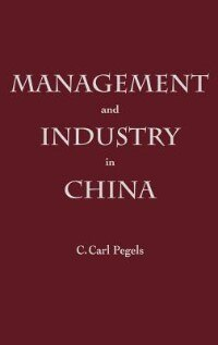 Book Management And Industry In China by C. Carl Pegels
