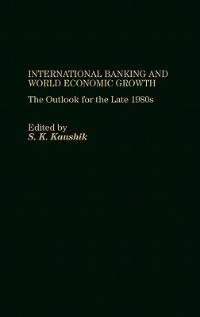 Book International Banking And World Economic Growth: The Outlook For The Late 1980's by S. K. Kaushik