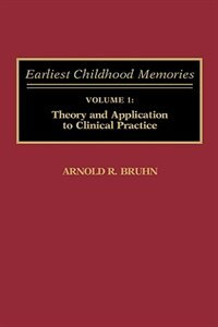 Book Earliest Childhood Memories: Volume 1: Theory and Application to Clinical Practice by Arnold R. Bruhn