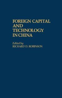 Book Foreign Capital And Technology In China by Richard D. Robinson