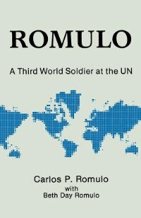 Book Romulo: A Third World Soldier at the Un by Carlos P. Romulo