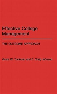 Book Effective College Management: The Outcome Approach by Bruce W. Tuckman