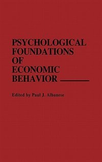 Book Psychological Foundations of Economic Behavior by Paul J. Albanese