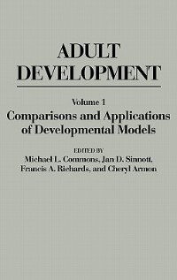 Book Adult Development: Volume I: Comparisons And Applications Of Developmental Models by Michael L. Commons