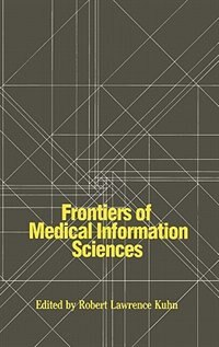 Book Frontiers of Medical Information Sciences by Robert Lawrence Kuhn