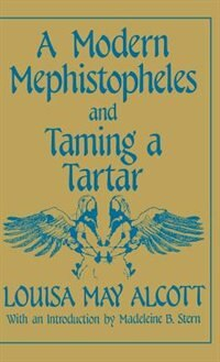Book A Modern Mephistopheles And Taming A Tartar by Louisa May Alcott