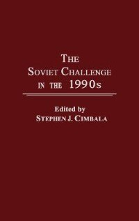 Book The Soviet Challenge in the 1990s by Stephen J. Cimbala