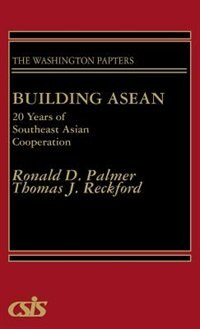 Book Building Asean: 20 Years Of Southeast Asian Cooperation by Ronald D. Palmer