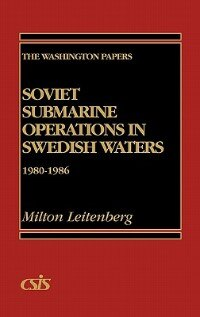 Book Soviet Submarine Operations In Swedish Waters: 1980-1986 by Milton Leitenberg