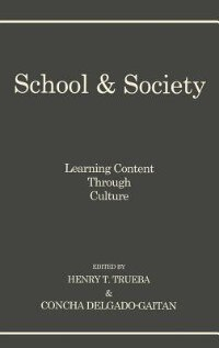 Book School And Society: Learning Content Through Culture by Concha Delgado-Gaitan