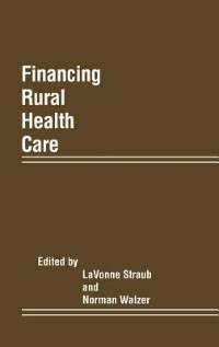 Book Financing Rural Health Care by Lavonne Straub