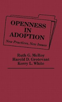 Book Openness in Adoption: New Practices, New Issues by Ruth G. McRoy