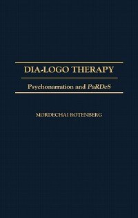 Book Dia-logo Therapy: Psychonarration And Pardes by Mordechai Rotenberg