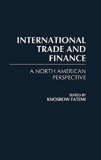 Book International Trade And Finance: A North American Perspective by Khosrow Fatemi