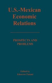 Book U.s.-mexican Economic Relations: Prospects And Problems by Khosrow Fatemi