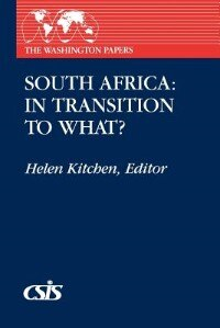 Book South Africa: In Transition to What? by Helen Kitchen