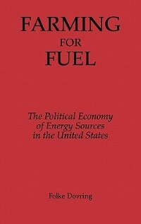 Book Farming for Fuel: The Political Economy of Energy Sources in the United States by Folke Dovring