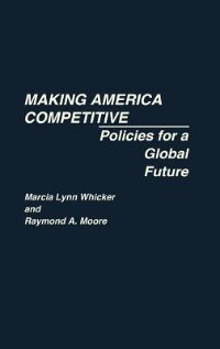 Book Making America Competitive: Policies for a Global Future by Marcia Lynn Whicker