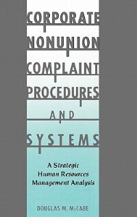 Book Corporate Nonunion Complaint Procedures And Systems: A Strategic Human Resources Management Analysis by Douglas M. McCabe