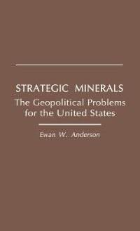 Book Strategic Minerals: The Geopolitical Problems for the United States by Ewan W. Anderson