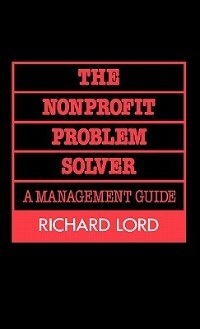 Book The Nonprofit Problem Solver: A Management Guide by Richard Lord