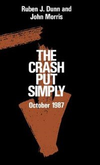 Book The Crash Put Simply: October 1987 by Ruben J. Dunn