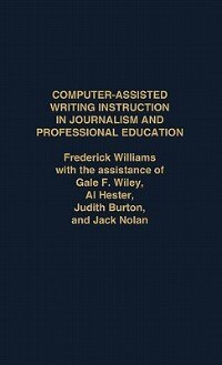 Book Computer Assisted Writing Instruction In Journalism And Professional Education by Frederick Williams