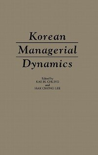 Book Korean Managerial Dynamics by Kae H. Chung