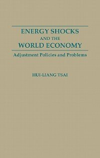 Book Energy Shocks And The World Economy: Adjustment Policies And Problems by Hui-Liang Tsai
